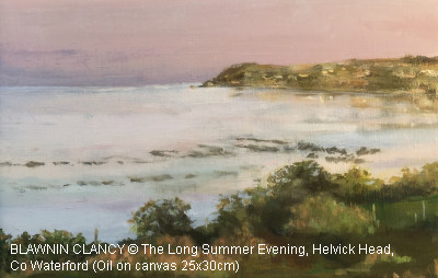 BLAWNIN CLANCY © The Long Summer Evening, Helvick Head, Co Waterford  (Oil on canvas 25x30cm)